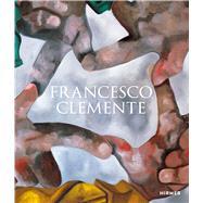 Francesco Clemente by Schröder, Klaus Albrecht, 9783777435633