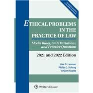 Ethical Problems in the Practice of Law Model Rules, State Variations, and Practice Questions, 2021 and 2022 Edition by Lerman, Lisa G.; Schrag, Philip G.; Gupta, Anjum, 9781543815641