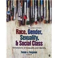 Race, Ethnicity, Gender, & Class + Race, Gender, Sexuality, and Social Class by Healey, Joseph F.; Stepnick, Andi; O'Brien, Eileen; Ferguson, Susan J., 9781544355641