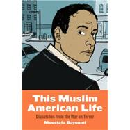 This Muslim American Life,Bayoumi, Moustafa,9781479835645