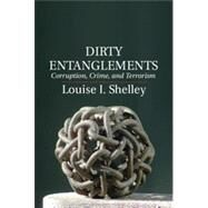 Dirty Entanglements by Shelley, Louise I., 9781107015647