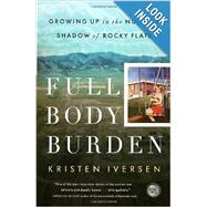 Full Body Burden,IVERSEN, KRISTEN,9780307955654