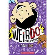 Super Weird! by Do, Anh; Faber, Jules, 9781338305654