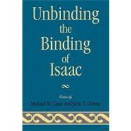 Unbinding the Binding of Isaac by Caspi, Mishael M.; Greene, John T.; Hain, Herb; Sherwin, Richard; Forti, Tova; Aharony, Irit; Morahg, Gilead, 9780761835660