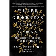 Where Goodness Still Grows by Peterson, Amy, 9780785225669