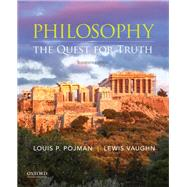 Philosophy The Quest for Truth,Pojman, Louis P.; Vaughn,...,9780190945671