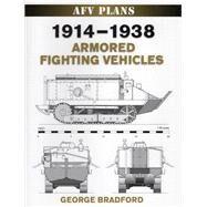 1914-1938 Armored Fighting...,Bradford, George,9780811705684