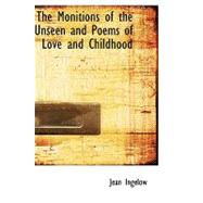 The Monitions of the Unseen and Poems of Love and Childhood by Ingelow, Jean, 9781110515691