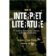 How to Interpret Literature...,Parker, Robert Dale,9780190855697