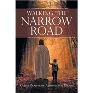 Walking the Narrow Road by Young, Olivia Olajumoke Adamolekin, 9781796045703
