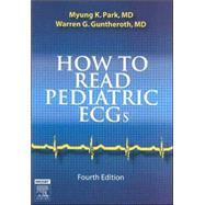 How to Read Pediatric Ecgs,Park, Myung K.; Guntheroth,...,9780323035705