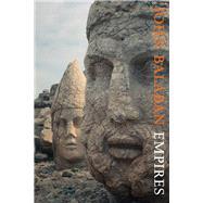 Empires by Balaban, John, 9781556595707
