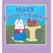 Max's Chocolate Chicken,Wells, Rosemary,9780613285711