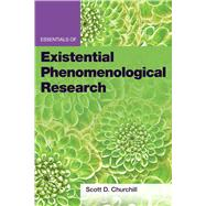 Essentials of Existential Phenomenological Research by Scott D. Churchill, 9781433835711