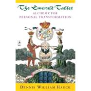 Emerald Tablet : Alchemy of...,Hauck, Dennis William (Author),9780140195712