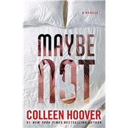 Maybe Not A Novella by Hoover, Colleen, 9781501125713