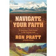 Navigate Your Faith by Pratt, Ron, 9781629995717
