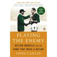 Playing the Enemy Nelson...,Carlin, John,9780143115724