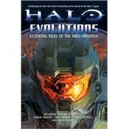 Halo: Evolutions Essential Tales of the Halo Universe by Buckell, Tobias S.; Evenson, Brian; Goff, Jonathan; Grace, Kevin; Kum, Tessa; McLees, Robt; O'Connor, Frank; Raab, Eric; Traviss, Karen; VanderMeer, Jeff; Nylund, Eric; Van Lente, Fred, 9780765315731