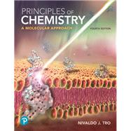 Principles of Chemistry A Molecular Approach by Tro, Nivaldo J., 9780134895741