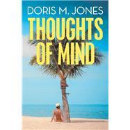 Thoughts of Mind by Jones, Doris M., 9781490795751