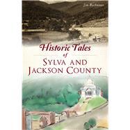 Historic Tales of Sylva and Jackson County by Buchanan, Jim, 9781467145756