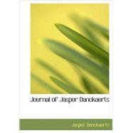 Journal of Jasper Danckaerts : 1679-1680 by Danckaerts, Jasper, 9781437505771
