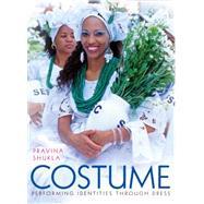 Costume: Performing Identities Through Dress by Shukla, Pravina; Glassie, Henry, 9780253015778