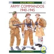 Army Commandos 1940-45 by CHAPPELL, MIKECHAPPELL, MIKE, 9781855325791