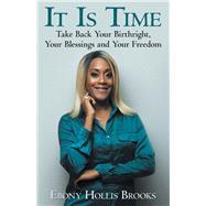 It Is Time by Brooks, Ebony Hollis, 9781973675792