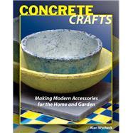 Concrete Crafts Making Modern...,Wycheck, Alan,9780811735797