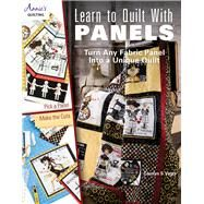 Learn to Quilt with Panels...,Vagts, Carolyn S.,9781573675802
