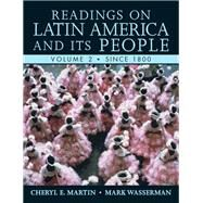 Readings on Latin America and its People, Volume 2 (Since 1800) by Martin, Cheryl E.; Wasserman, Mark, 9780321355812