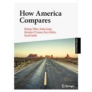 How America Compares by Tiffen, Rodney; Gauja, Anika; O'Connor, Brendon; Gittins, Ross; Smith, David, 9789811395819
