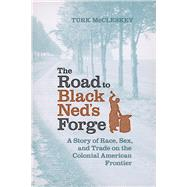 The Road to Black Ned's Forge by Mccleskey, Turk, 9780813935829