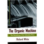 The Organic Machine The...,White, Richard,9780809015832