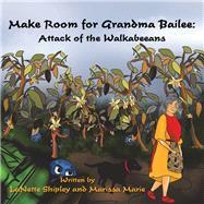 Make Room for Grandma Bailee by Shipley, Lanette; Marie, Marissa, 9781796055832