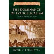 The Dominance of Evangelicalism by Bebbington, David W., 9780830825837