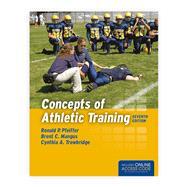 Concepts of Athletic Training by Ronald Pfeiffer , Brent C. Mangus, Cynthia Trowbridge, 9781284175837