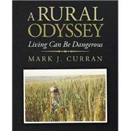 A Rural Odyssey by Curran, Mark J., 9781490795843