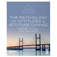 The Psychology of Attitudes & Attitude Change by Maio, Gregory R.; Haddock, Geoffrey; Verplanken, Bas, 9781526425843