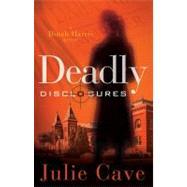 Deadly Disclosures,Cave, Julie,9780890515846
