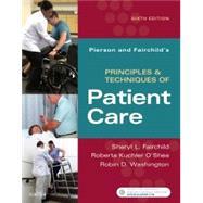 Pierson and Fairchild's Principles & Techniques of Patient Care by Fairchild, Sheryl L.; O'shea, Roberta Kuchler, Ph.D.; Washington, Robin D., Ph.D., 9780323445849