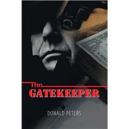The Gatekeeper by Peters, Donald, 9781543495850