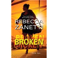 Broken by Zanetti, Rebecca, 9781420145854