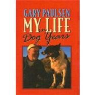My Life in Dog Years by Paulsen, Gary, 9780780795860