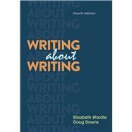 Writing About Writing,Wardle, Elizabeth; Downs,...,9781319195861