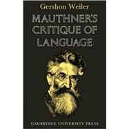 Mauthner's Critique of Language by Gershon Weiler, 9780521115865