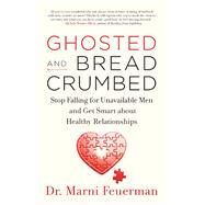 Ghosted and Breadcrumbed by Feuerman, Marni, 9781608685868