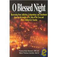 O Blessed Night!: Recovering...,Nemeck, Francis Kelly,9780818905872